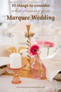 10 things to consider when planning your marquee wedding | Kimberley Rose Designs