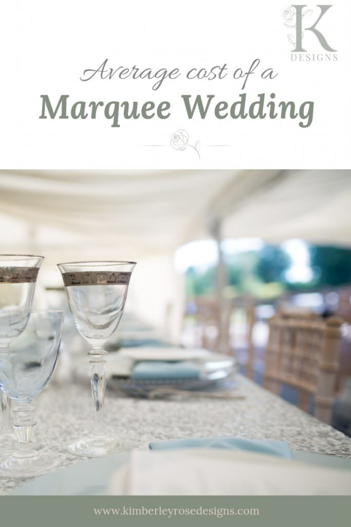 The Average Cost of a Marquee Wedding | Breakdown by Kimberley Rose Designs, Marquee Wedding Planner