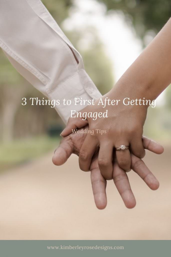 3 things to do first after getting engaged | Kimberley Rose Designs