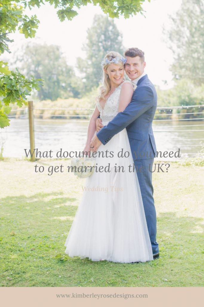 what documents do you need to get married in the UK? | Kimberley Rose Designs